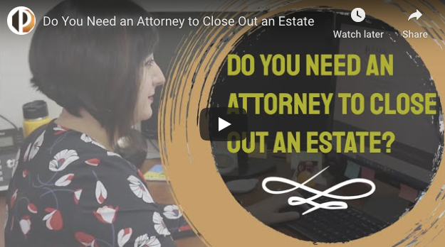 Do You Need An Attorney To Close Out An Estate In California