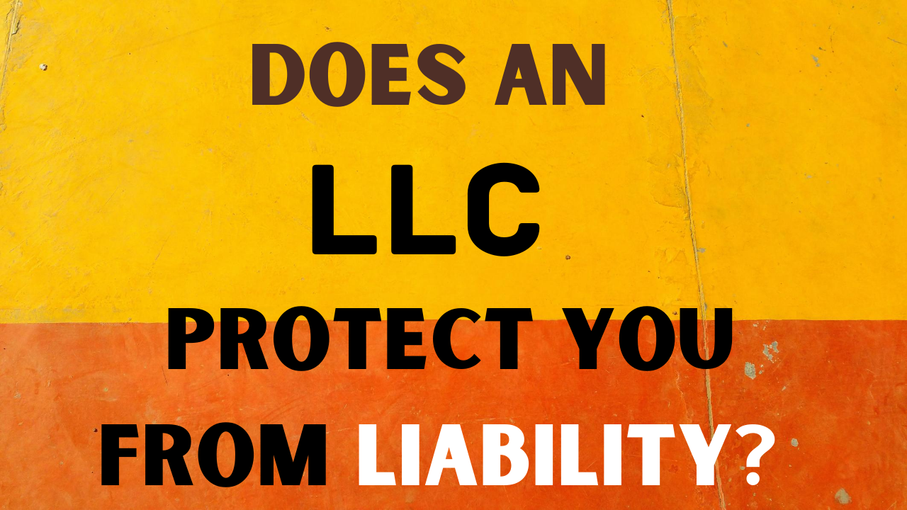 Does An LLC Protect You From Liability