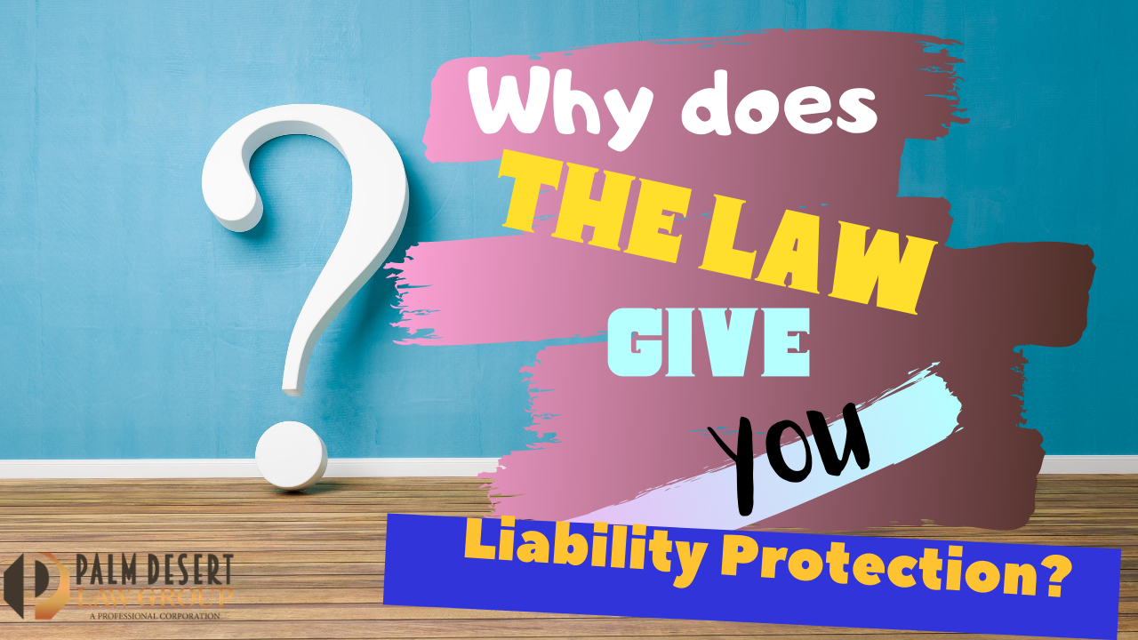 Why Does The Law Give You liability Protection?