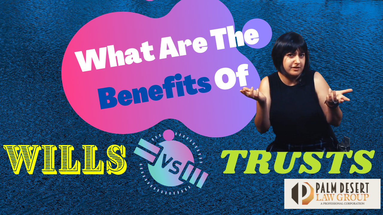 What Are The Benefits Of Wills Versus Trusts?